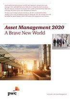 Asset Management 2020:  A Brave New World | Financial Marketing - Asset Management (Gestion d'actifs) | Scoop.it