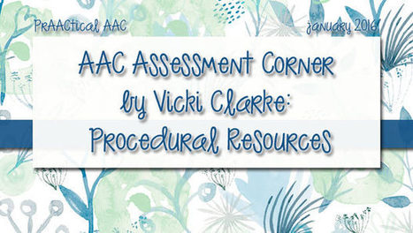 AAC Assessment Corner by Vicki Clarke: Procedural Resources | AAC: Augmentative and Alternative Communication | Scoop.it