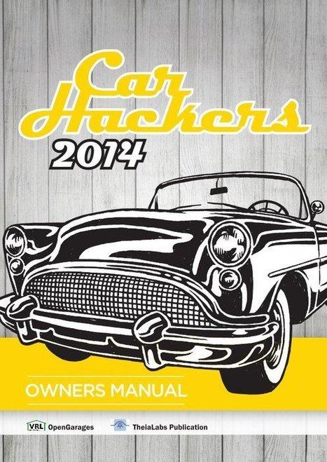 Car Hackers 2014 : Le livre pour apprendre à hacker sa voiture | FabLab - DIY - 3D printing- Maker | Scoop.it