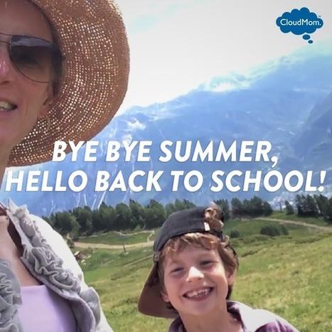 Bye Bye Summer, Hello Back to School! | CloudMom | My Parenting Tips | Scoop.it