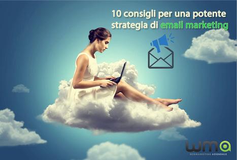 10 consigli per una potente strategia di email marketing | Web Marketing | Scoop.it