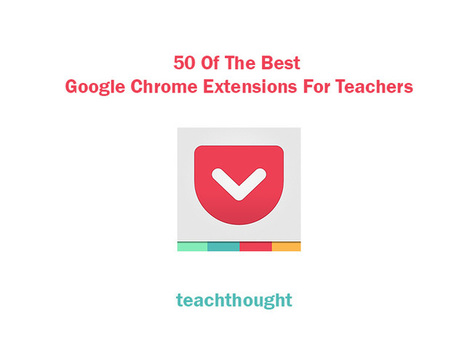 50 Of The Best Google Chrome Extensions For Teachers | Integrating Technology into the Classroom | Scoop.it