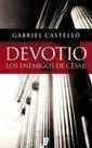 Devotio. Los enemigos de César | LVDVS CHIRONIS 3.0 | Scoop.it