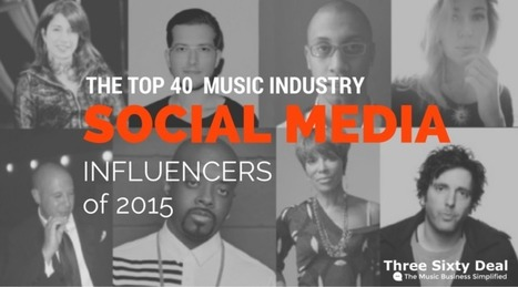 The Top 40 Music Industry Social Media Influencers Of 2015 | MUSIC:ENTER | Scoop.it