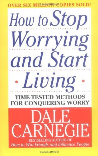 How to Stop Worrying and Start Living – Dale Carnegie | Affrio - Enhanced Digital Shopping | Scoop.it