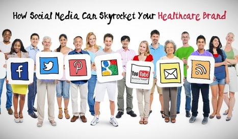 Utilizing Social Media to Build Brand Awareness in Healthcare | Health Care Social Media And Digital Health | Scoop.it