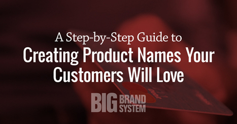 Guide to Creating Product Names Your Customers Will Love | Entrepreneurial Passion | Scoop.it