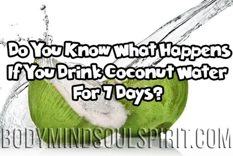 Do You Know What Happens If You Drink Coconut Water For 7 Days? | Miscellaneous Topics | Scoop.it