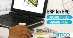 ERP for EPC: Square Pegs, Square Holes | Ramco Cloud Software | Scoop.it