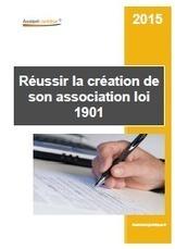 Réussir la création de son association loi 1901 - Guide pratique - Aide juridique | Aide juridique pour entreprises et associations | Scoop.it