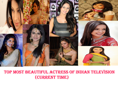 Top Most Beautiful Actress Of Indian Television In Current Time. | the interpreters | Scoop.it