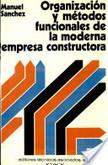 Organización y métodos funcionales de la moderna empresa contructora | Organización y Métodos | Scoop.it