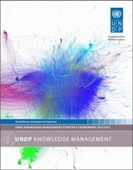 UNDP's Knowledge Management Strategy | UNDP | #Médias numériques, #Knowledge Management, #Veille, #Pédagogie, #Informal learning, #Design informationnel,# Prospective métiers | Scoop.it