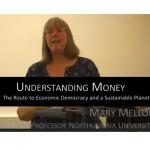 Understanding Money - Prof Mary Mellor (Videos) | P2P search for New Politics & Economics | Scoop.it