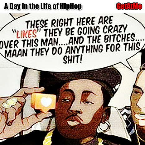 "GetAtMe A Day In The Life Of HipHop ""These Here are Likes...."" 
