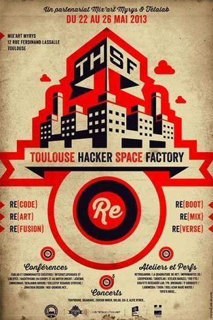 Mix'Art Myrys : du 22 au 26 mai 2013 Toulouse Hacker Space Factory | Toulouse networks | Scoop.it