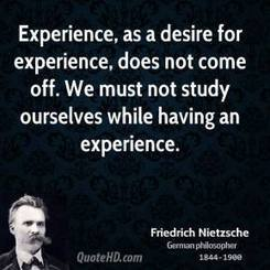 Friedrich Nietzsche Experience Quotes | Life Quotes | Scoop.it