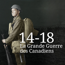 14-18 : La Grande Guerre des Canadiens | histoire | Scoop.it