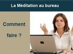 La méditation de pleine conscience pour lutter contre le stress | DEPnews développement personnel | Scoop.it