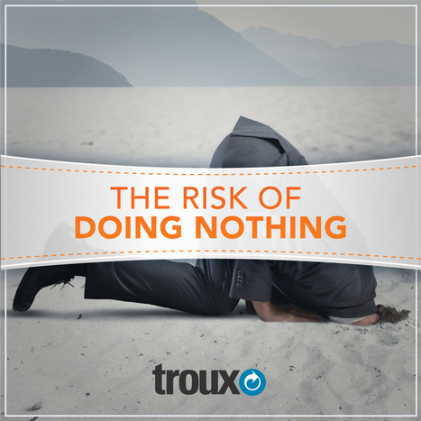 The Risk of Doing Nothing | The Enterprise Architecture Daily | Scoop.it