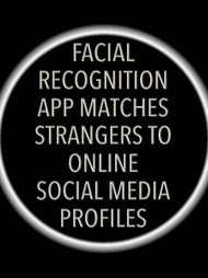 The Arrival of Face Recognition Apps… and more transparency news | The Transparent Society | Scoop.it