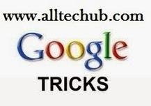 Top 10 Unknown Google Tricks - Alltechub | AllTechub | Scoop.it