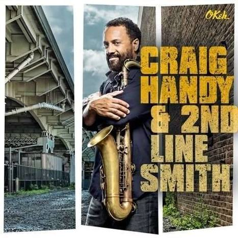 WNMC Favorites from 2014: #9. Craig Handy & 2nd Line Smith | WNMC Music | Scoop.it