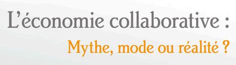 Economie collaborative : mythe, mode ou réalité ? Dossier complet | Association Terres nomades - lien social, éducation artistique, ouverture culturelle | Scoop.it
