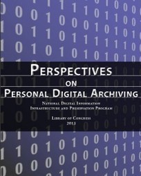 Looking for a Resource on Personal Digital Archiving? | The Signal: Digital Preservation | Digital preservation and history | Scoop.it