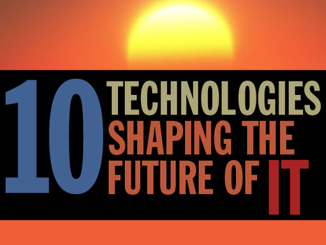 10 technologies shaping the future of IT | Amazing Science | Scoop.it
