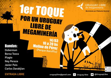 14/03/2015 Primer toque por un Uruguay Libre de megamineria / Montevideo   MOVUS   Scoop.it