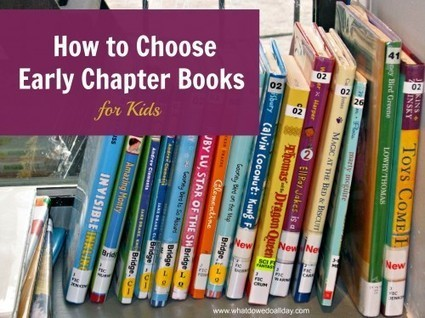 {Tips from a Parent} Choosing Early Chapter Books for Kids | Creating Readers & Writers - Tips for Parents | Scoop.it