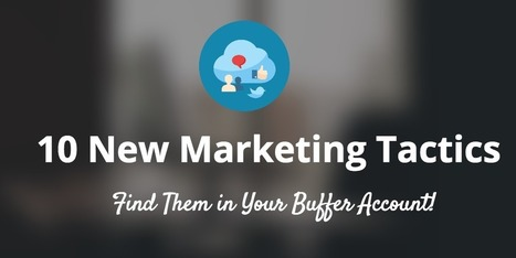 10 New Marketing Tactics (In Your Buffer Account!) | Public Relations & Social Media Insight | Scoop.it