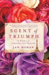 St. Martin's Press to Release SCENT OF TRIUMPH by Jan Moran, 3/31   Entrepreneurship   Scoop.it
