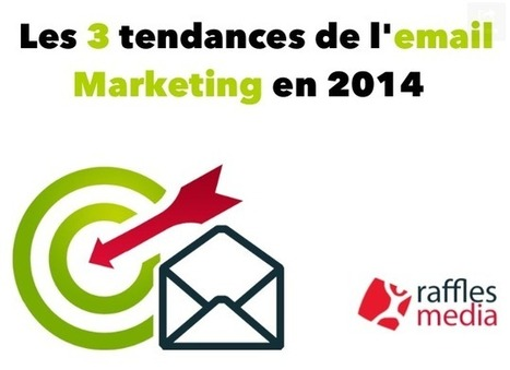 Les 3 principales tendances Email Marketing 2014 [SLIDESHARE] | Emailing, Landing Pages & Email Retargeting | Agence Email Marketing | Relation Client | Scoop.it