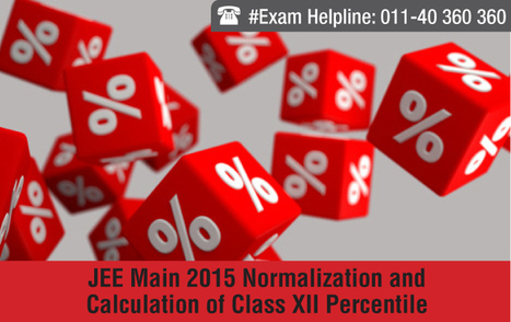 JEE Main 2015 Normalization and Calculation of Class XII Percentile | JEE Main 2015 | Scoop.it