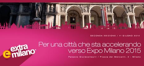 Extra Milano - Evento seconda edizione - 11 giugno 2014 | Event | Scoop.it