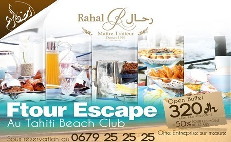 Ftour Ramadan au Tahiti Beach Club I Rahal Traiteur | Actualité marocaine | Scoop.it