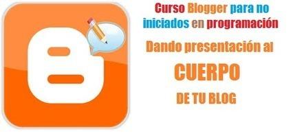 Domina blogger sin ser un experto en informática o programación: Cómo utilizar las hojas de estilo en Blogger. Dándole presentación al cuerpo del Blog   Moodle and Web 2.0   Scoop.it