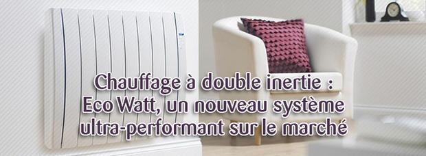 (BLOG) Chauffage à double inertie : Eco Watt, un nouveau système ultra-performant sur le marché | La Revue de Technitoit | Scoop.it