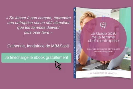 Ebook à télécharger : le Guide 2016 de la femme chef d'entreprise | LConnect | Scoop.it