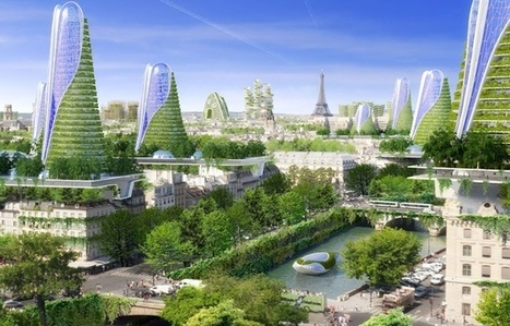 Paris en 2050: L'âge d'or des grandes tours vertes? | Nature et Vie | Scoop.it