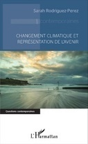 Changement climatique et représentation de l'avenir, Sarah Rodriguez-Perez - L'Harmattan | Parution d'ouvrages | Scoop.it