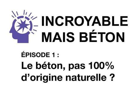 Le béton : 100% d'origine naturelle? ByBeton | La technologie au collège | Scoop.it
