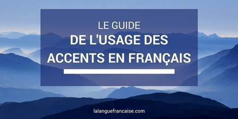 Le Guide de l'usage des accents en français | La Langue Française | Remue-méninges FLE | Scoop.it