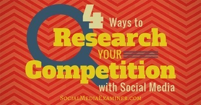 4 Ways to Research Your Competition With Social Media | Surviving Social Chaos | Scoop.it
