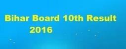 Bihar Board 10th Result 2016 - biharboard.bih.nic.in | calcutta university time table | Scoop.it
