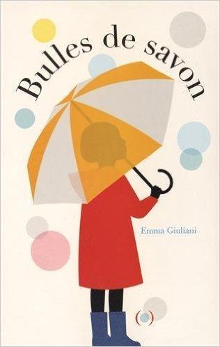 Bulles de savon / Emma Giuliani | Fictions pour les plus jeunes - Saint-Agne | Scoop.it