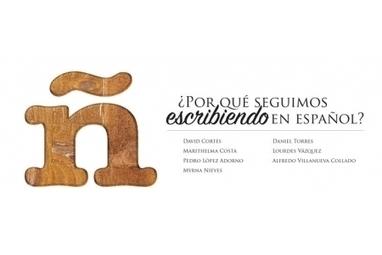 ¿Por qué seguimos escribiendo en español? | CentroVoices | Spanish in the United States | Scoop.it