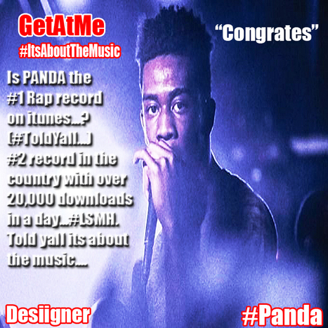 GetAtMe Desiigner PANDA is the #1 Rap Record in the country and #2 on itunes in single sales... (Panda, Panda, Panda...) #ItsAboutTheMusic | GetAtMe | Scoop.it